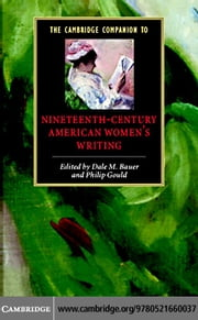 The Cambridge Companion to Nineteenth-Century American Women's Writing ebook by Bauer, Dale M.