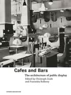 Cafes and Bars ebook by Christoph Grafe,Franziska Bollerey