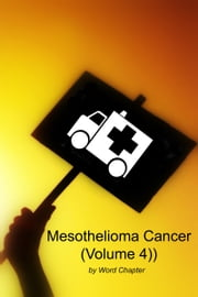 Mesothelioma Cancer (Volume 4) ebook by Word Chapter