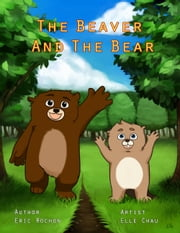 The Beaver and the Bear ebook by Eric Rochon,Elle Chau