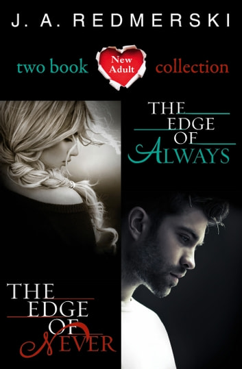The Edge of Never, The Edge of Always: 2-Book Collection eBook by J. A. Redmerski