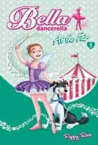 Bella Dancerella - At the Fair ebook by Poppy Rose