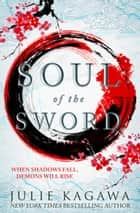 Soul Of The Sword (Shadow of the Fox, Book 2) ebook by Julie Kagawa