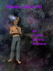 Hard Jack III ebook by John David Hanna