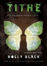 Tithe - A Modern Faerie Tale ebook by Holly Black