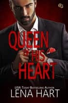 Queen of His Heart ebook by Lena Hart