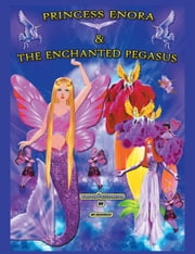 PRINCESS & THE ENCHANTED PEGASUS ebook by WRITTEN & ILLUSTRATED BY GN ELTOUKHY