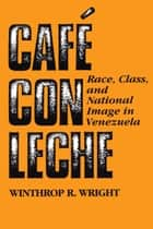 Café con leche ebook by Winthrop R. Wright