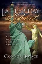 Latter-day Liberty ebook by Connor Boyack