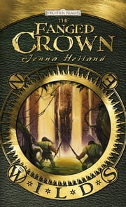 The Fanged Crown - The Wilds ebook by Jenna Helland