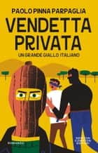 Vendetta privata ebook by Paolo Pinna Parpaglia