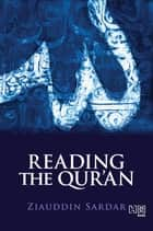 Reading the Qur'an ebook by Ziauddin Sardar