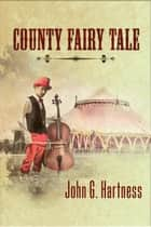 County Fairy Tale: A Beauregard the Monster Hunter Short Story 電子書 by John G. Hartness