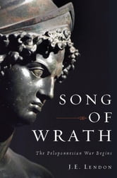 Song of Wrath - The Peloponnesian War Begins ebook by J. E. Lendon