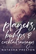 Players, Bumps and Cocktail Sausages ebook by Natasha Preston