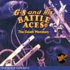 G-8 and His Battle Aces #18 The Death Monsters audiobook by