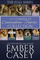 The Complete Cunningham Family Collection ebook by Ember Casey