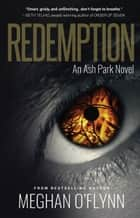 Redemption - An Ash Park Novel ebook by Meghan O'Flynn