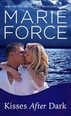 Kisses After Dark - A Gansett Island Novel ebook by Marie Force