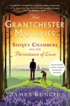 Sidney Chambers and The Persistence of Love ebook by James Runcie