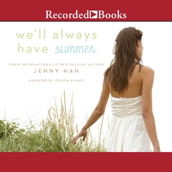 We'll Always Have Summer audiobook by Jenny Han