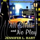 All Sleuth and No Play audiobook by Jennifer L. Hart