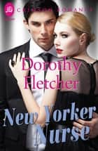 New Yorker Nurse ebook by Dorothy Fletcher
