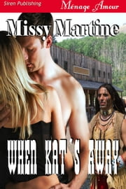 When Kat's Away ebook by Missy Martine