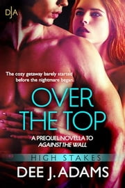 Over The Top ebook by Dee J. Adams