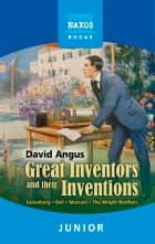 Great Inventors and their Inventions ebook by David Angus