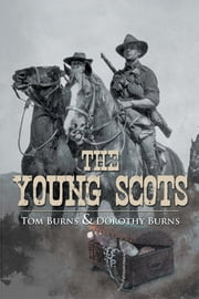 THE YOUNG SCOTS ebook by Tom Burns and Dorothy Burns