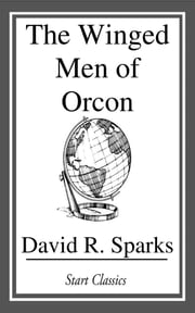 The Winged Men of Orcon ebook by David R. Sparks
