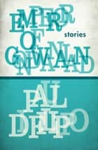 Emperor of Gondwanaland ebook by Paul Di Filippo