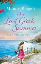 One Last Greek Summer 電子書 by Mandy Baggot