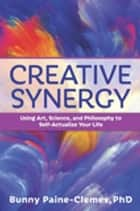 Creative Synergy ebook by Bunny Paine-Clemes, PhD