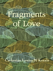 Fragments of Love ebook by Catherine Louisa McKenzie