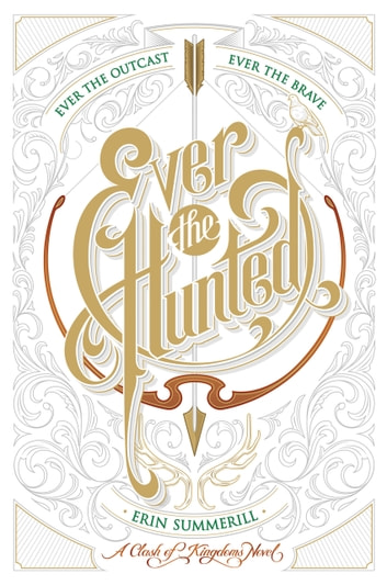 Ever the Hunted 電子書 by Erin Summerill