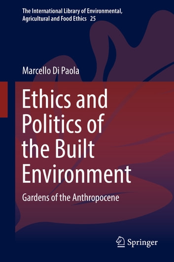 Ethics And Politics Of The Built Environment Ebook By Marcello Di