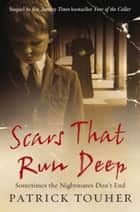 Scars that Run Deep ebook by Patrick Touher