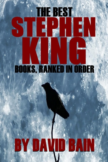 The Best Stephen King Books, Ranked in Order ebook by David Bain
