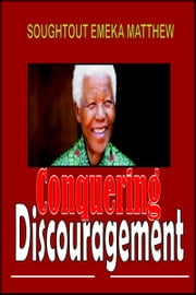 Conquering Discouragement ebook by Soughtout Emeka Matthew
