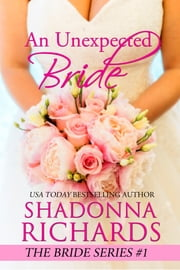 An Unexpected Bride (The Bride Series, Book 1) ebook by Shadonna Richards