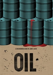 Oil: A Groundwork Guide - A Groundwork Guide ebook by James Laxer, Jane Springer
