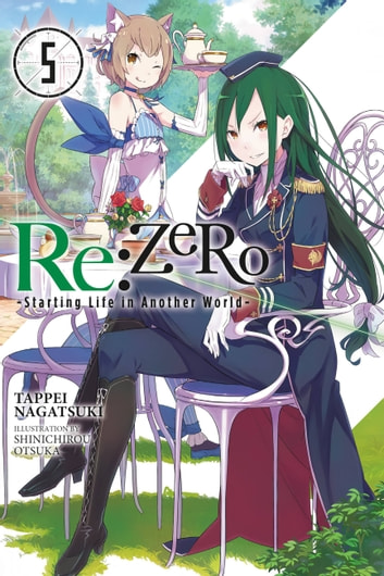 Re:ZERO -Starting Life in Another World-, Vol. 5 (light novel) ebook by Tappei Nagatsuki,Shinichirou Otsuka