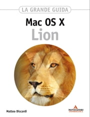 MAC OS X Lion La grande guida ebook by Matteo Discardi
