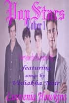 Popstars: Cover 1 ebook by Luvvenia Hawkins