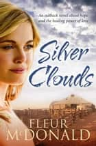 Silver Clouds ebook by Fleur McDonald