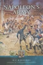 Napoleon's Army ebook by H. C. B. Rogers