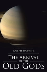 The Arrival of the Old Gods ebook by Joseph Hopkins