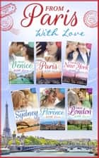 From Paris With Love Collection (Mills & Boon e-Book Collections) ebook by Jennie Lucas, Kate Hardy, Merline Lovelace,...
